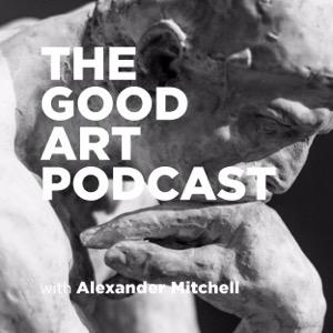 The Good Art Podcast