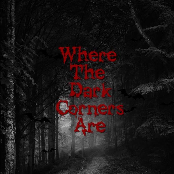 Where The Dark Corners Are Artwork