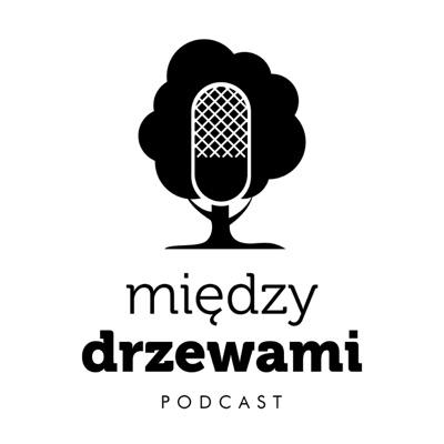 Między Drzewami Podcast