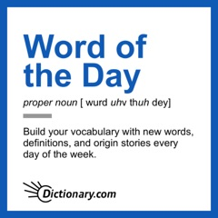 Dictionary.com's Word Of The Day Podcast