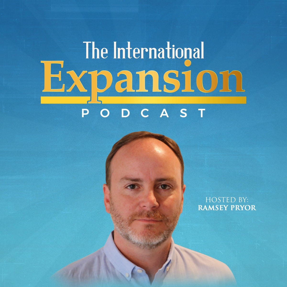 The International Expansion Podcast with Ramsey Pryor