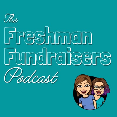 The Freshman Fundraisers Podcast