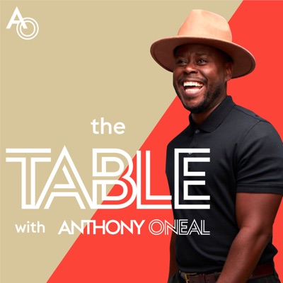 The Table with Anthony ONeal:Anthony ONeal