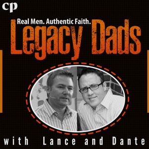 Legacy Dads with Dave and Dante