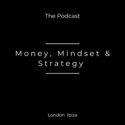 Money, Mindset & Strategy