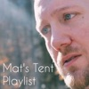 Mat's Tent Playlist artwork