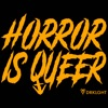 Horror Is Queer artwork