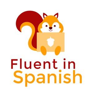 Fluent in Spanish Podcast