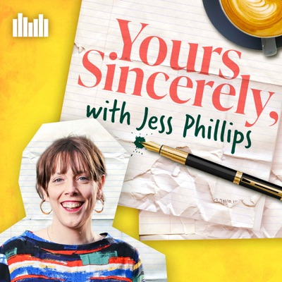 Yours Sincerely with Jess Phillips:Audio Always