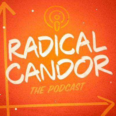 Radical Candor:Kim Scott, Jason Rosoff and Amy Sandler