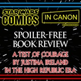 Star Wars: Spoiler-Free Book Review – A Test Of Courage by Justina Ireland - The High Republic Era