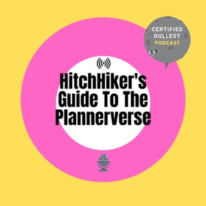 The Hitchhikers Guide to the Plannerverse