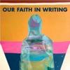 Our Faith in Writing artwork