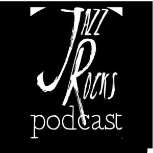 Jazz Rocks Podcast