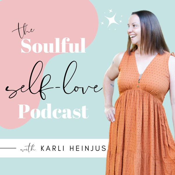 The Soulful Self-Love Podcast