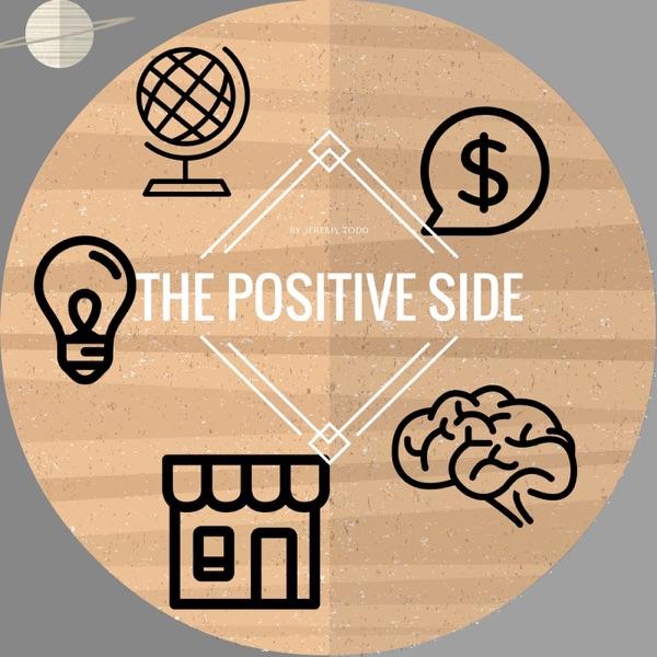 The Positive Side Podcast | Motivation | Positive | Inspiration | Success with Entrepreneur Jeremy Todd |
