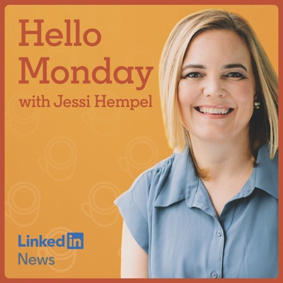 Hello Monday with Jessi Hempel:LinkedIn