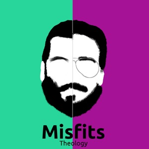 The Misfits Theology Podcast