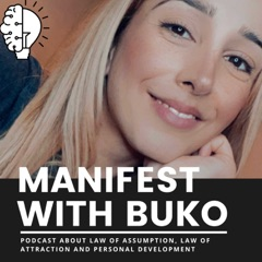 Manifest with Buko - Be the best version of yourself