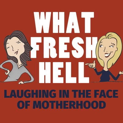 What Fresh Hell: Laughing in the Face of Motherhood:Margaret Ables and Amy Wilson