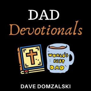 Dad Devotionals: Advice for Orthodox Christian Fathers, Husbands and Men of Faith