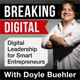 The Breaking Digital Podcast With Doyle Buehler
