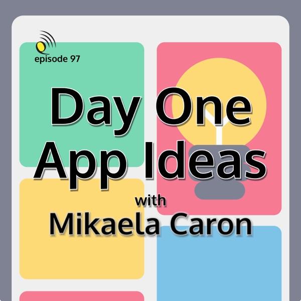 Day One App Ideas with Mikaela Caron thumbnail