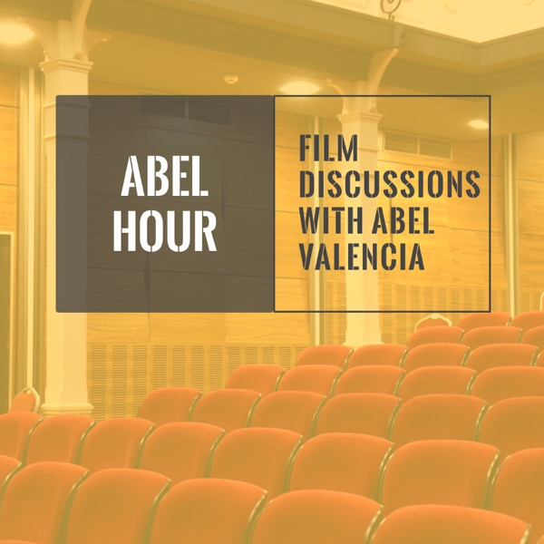 Abel Hour: Film Discussions with Abel Valencia Artwork