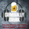 Criminally Drunk artwork