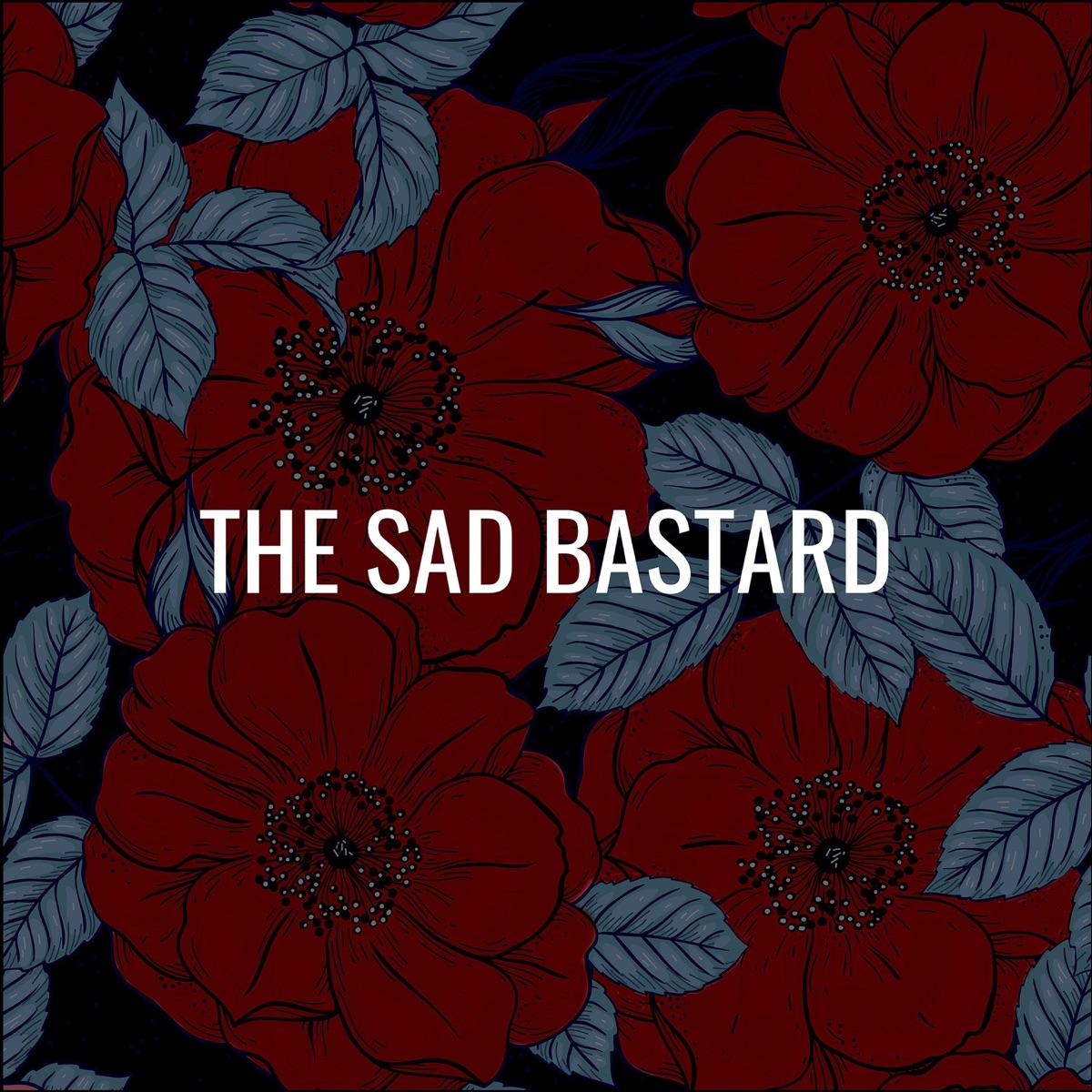 The Sad Bastard