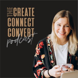The Create Connect Convert Podcast