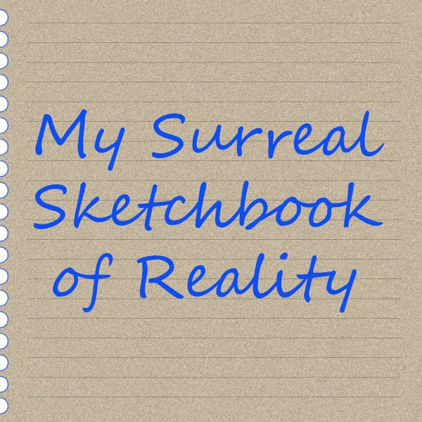My Surreal Sketchbook of Reality Artwork