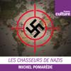 Les Chasseurs de nazis - France Culture