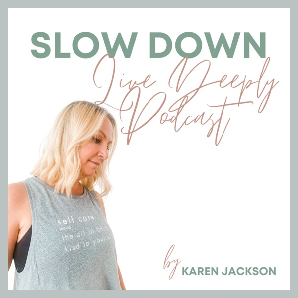 Slow Down - Live Deeply Artwork