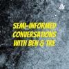 Semi-Informed With Ben & Tre artwork