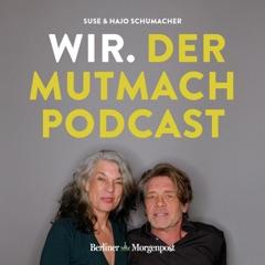 Wir. Der Mutmach-Podcast der Berliner Morgenpost