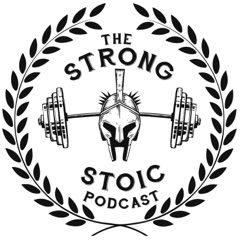 The Strong Stoic Podcast