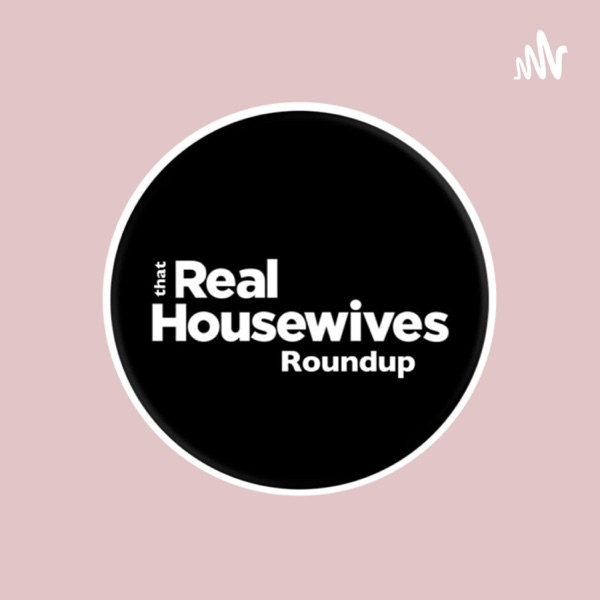 That Real Housewives Roundup Artwork