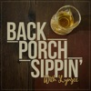 Back Porch Sippin'  artwork
