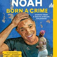 A story about Born a Crime by Trevor Noah