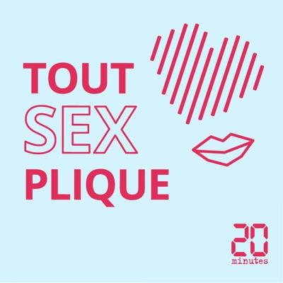 Tout Sexplique:20 Minutes / Anne-Laetitia Béraud