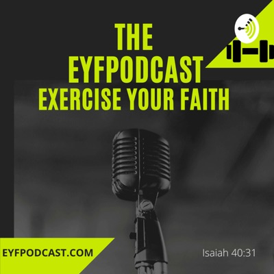 EYFPodcast- Exercise Your Faith with Bruce Pulver and the Bread Series. Today it is RISEN!