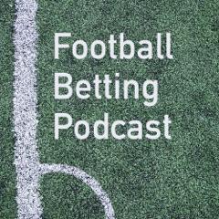 Football Betting Podcast