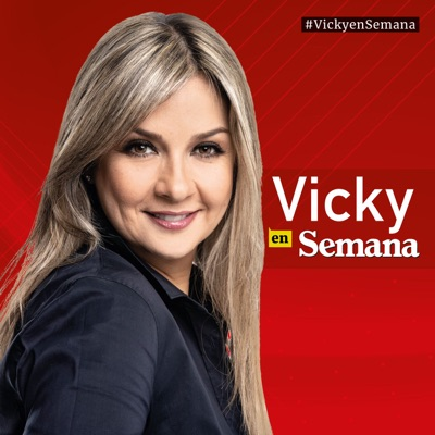 Vicky en Semana:Semana Podcast
