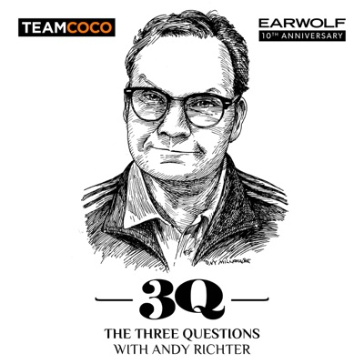 The Three Questions with Andy Richter:Team Coco & Earwolf