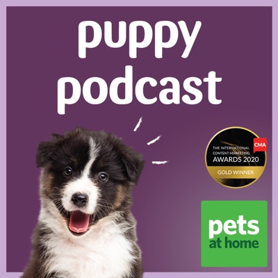 Pets at Home Puppy Podcast:Pets at Home