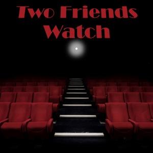 Two Friends Watch