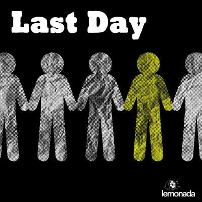 Last Day:Lemonada Media