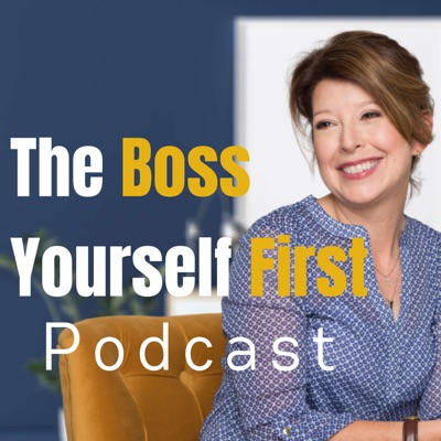 The Boss Yourself First Podcast