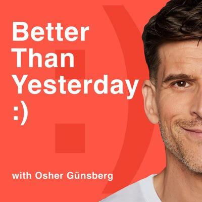 Better Than Yesterday, with Osher Günsberg:Osher Günsberg